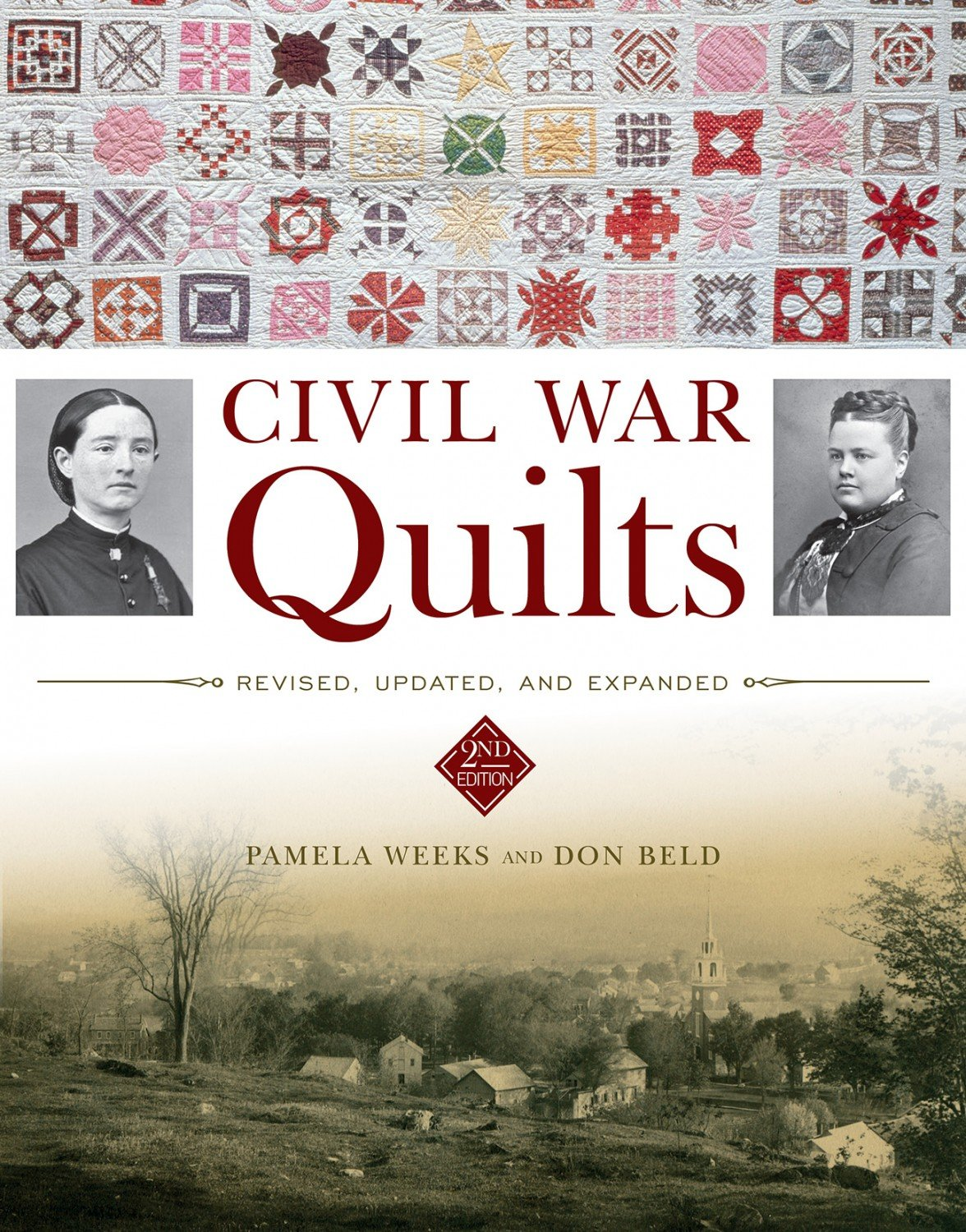 Civil War Quilts: Revised, Updated and Expanded ~RELEASE DATE: Feb 28, 2020~