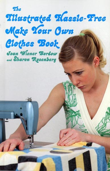 Illustrated Hassle-Free Make Your Own Clothes - Softcover