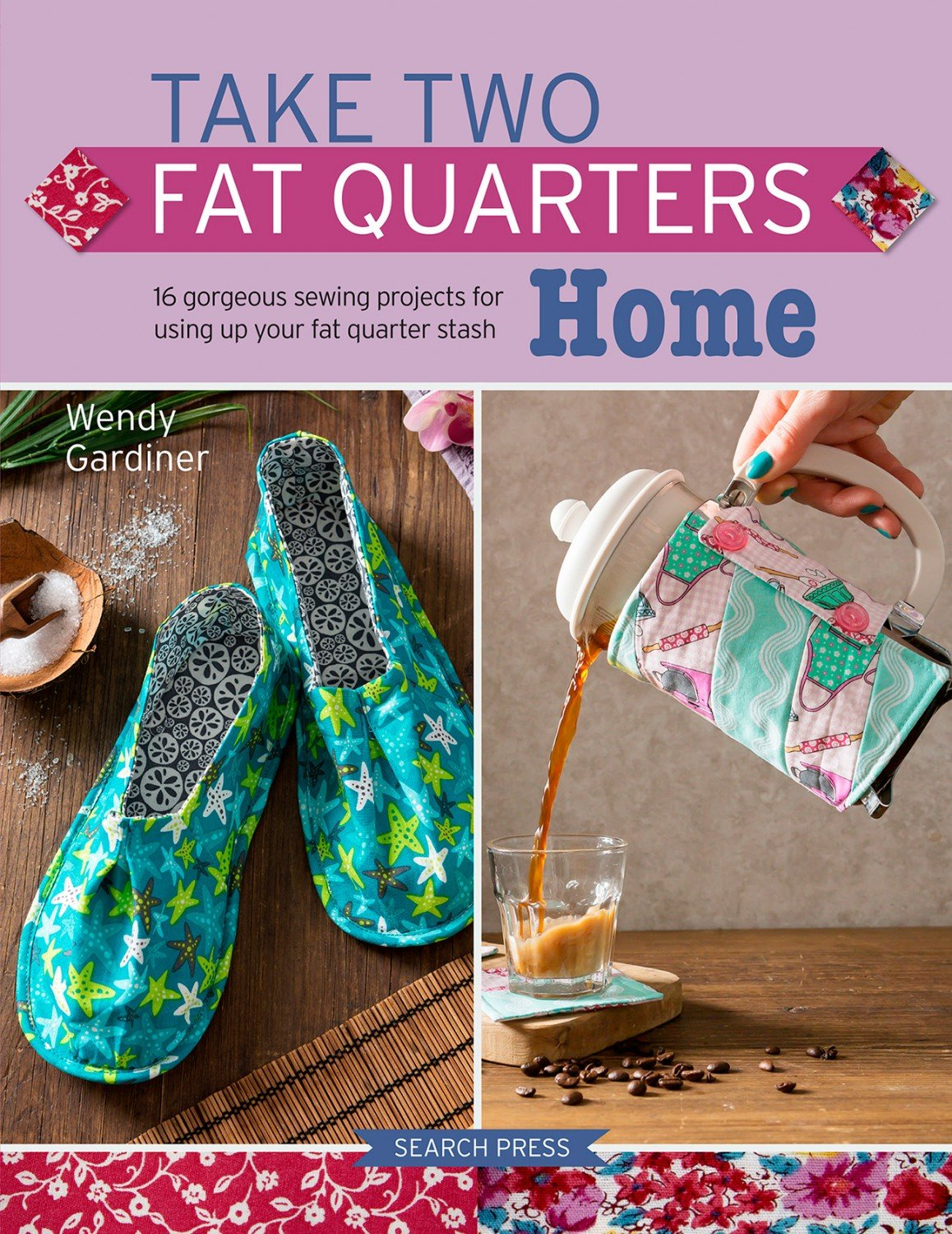 Take Two Fat Quarters Home ~RELEASE DATE April 07/20~