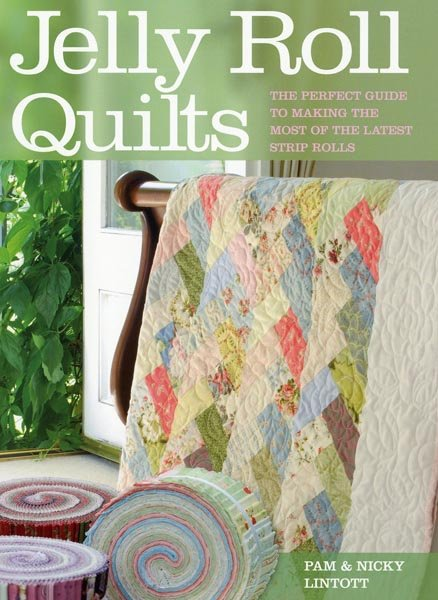Jelly Roll Quilts - Softcover ~ EXPECTED DATE JAN 15/21 ~