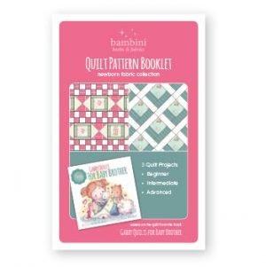 Quilt Pattern Booklet - Newborn Collection