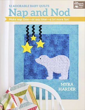 Nap and Nod Baby Quilts by Myra Harder