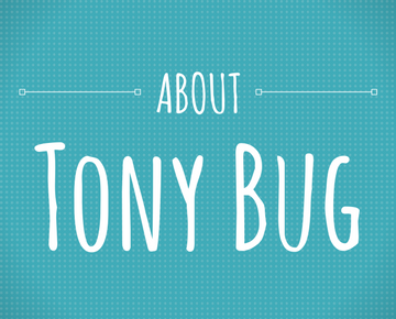 About Tony Bug