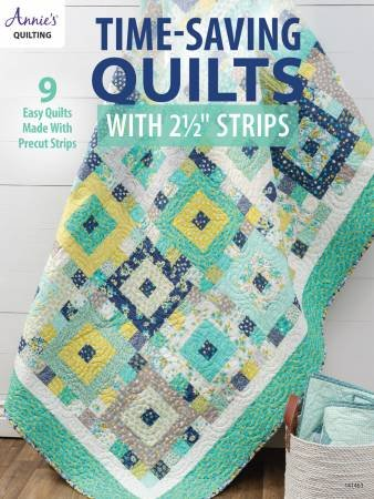Time-Saving Quilts with 2 1/2 inch Strips