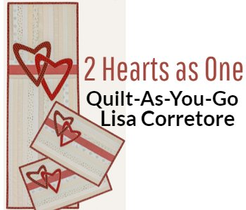 2 hearts as one Lisa Corretore Quilt As You Go