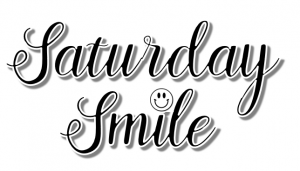Saturday Smile