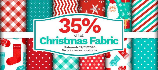 35% off all Christmas Fabric Sale ends 12 31 2020 no prior sales or returns