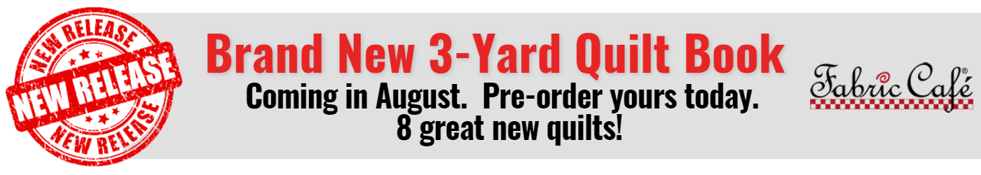 Brand new 3-yard quilt book coming in August.  Pre-order yours today