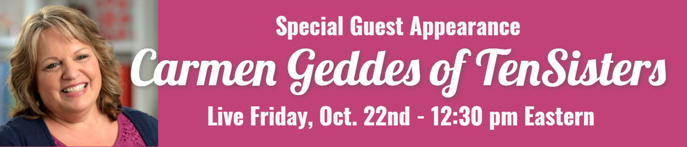 Carmen Geddes Special Guest Friday Oct 22 at 12:30 pm Eastern