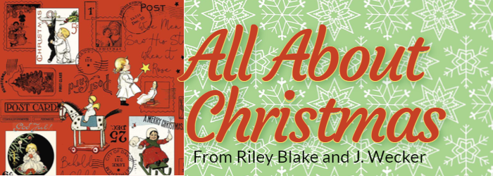 All About Christmas from Riley Blake and J. Wecker