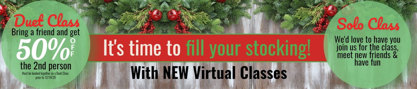 It's time to fill your stocking with new virtual classes.  Duet class.  Sign up with a friend and save 50% off on the second person.  Must be registered by 12/14/2020.  Solo class... we'd love to have you join us, meet new friends and have fun