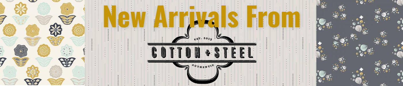 Just Arrived From Cotton + Steel