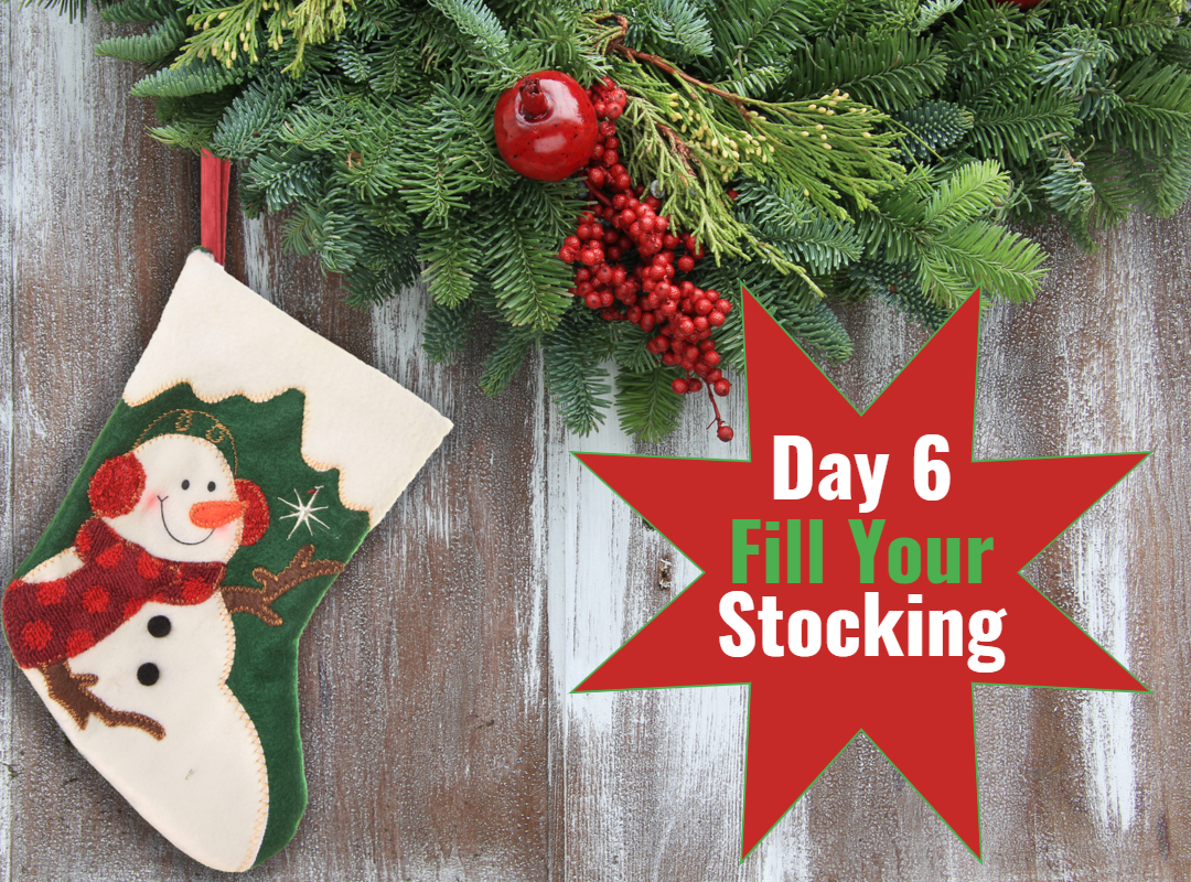 Day 6 Fill Your Stocking