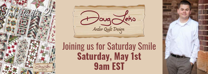 Doug Leko Antler Quilt Design and Tabletastic 2 special appearance Saturday May 2 9 am