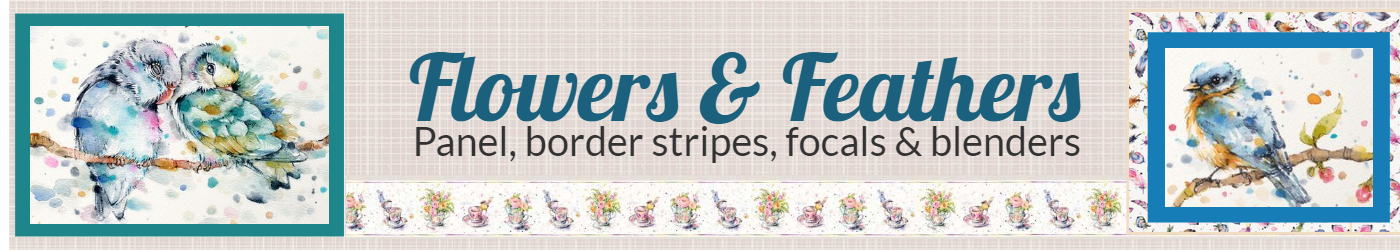 Flowers & Feathers panel, border stripes, focals & blenders