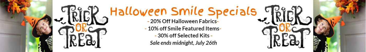 Trick or Treat Halloween Smile Specials 20% off halloween fabric,  10% of featured smile items, 30% off selected kits