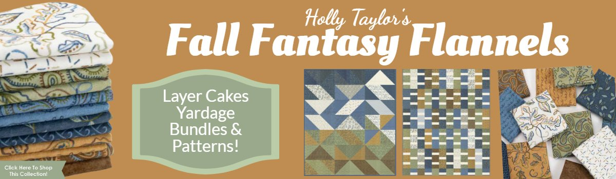 Holly Taylor Fall Fantasy Flannel Collection.  Yardage, bundles, layer cakes and patterns