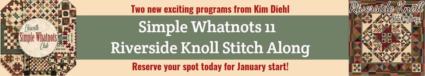 Two new programs from Kim Diehl Simple Whatnots 11 and Riverside Knoll Stitch-Along