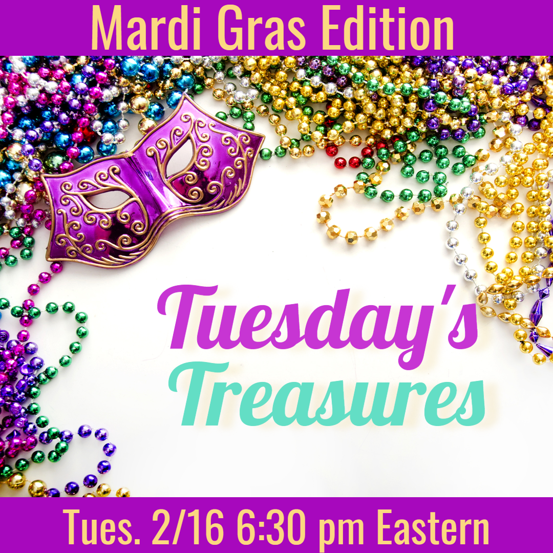 Mardi Gras Edition Tuesday's Treasures 2 16 at 6 30 pm Eastern