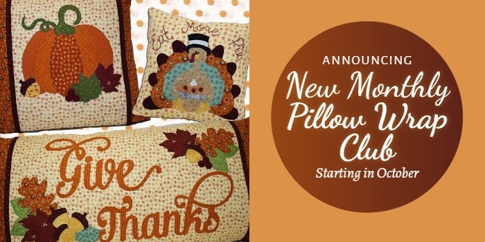 Announcing the Monthly Pillow Wrap Club Starting in October