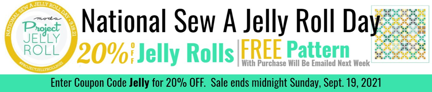 National Jelly Roll Day.  20% off Coupon plus free pattern with purchase will be emailed next week