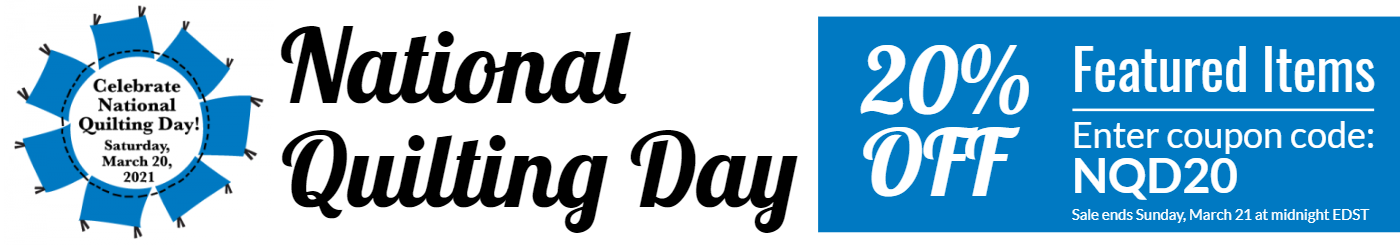 National Quilting Day 20% off Featured Items Coupon code NQD20