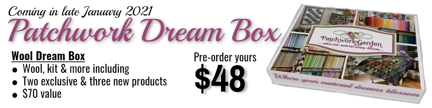 PAtchwork Garden Dream Box debuting in late January 2021.  Order yours today  for $48 vs. $70 value.  Includes two exclusive items, two new products and more.