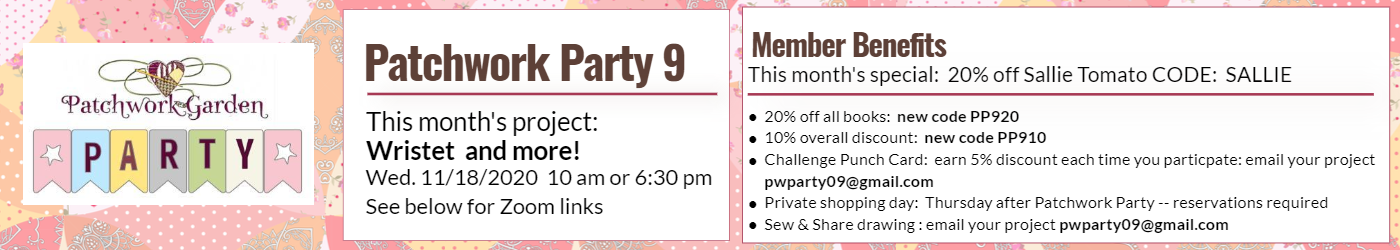 November 2020 Patchwork Party.  Special 20% off Sallie Tomato.  Coupon code:  SALLIE