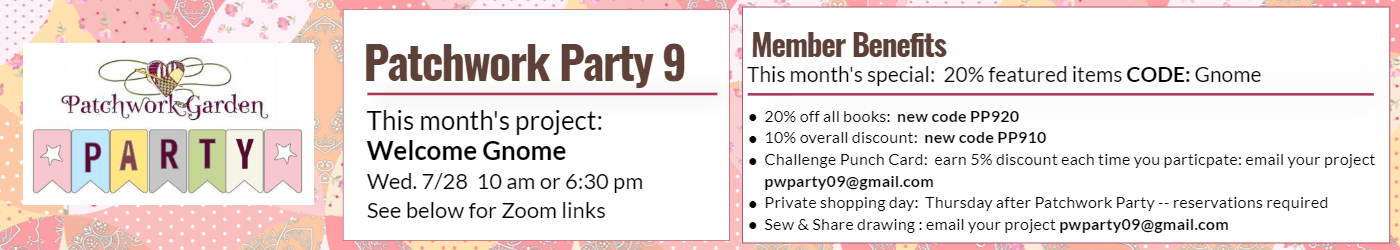 PAtchwork Party June 2021 banner.  This month's project Welcome Gnome  Next meeting July 28 at 10 am or 6:30 pm  This month's coupon code:  Gnome