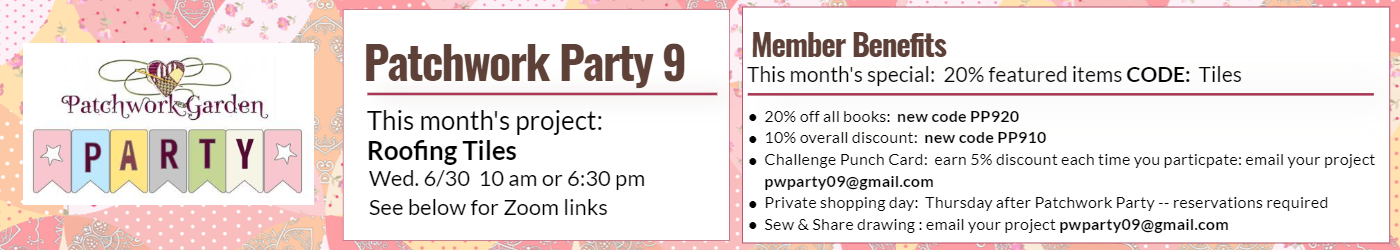 Patchwork Party 9 benefits.  next meeting June 30.  Enter code Tiles for this month's 20% discount