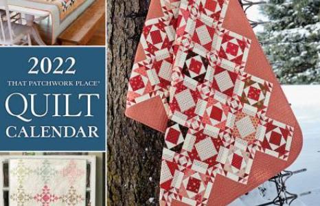 2022 That Patchwork Place Quilt Calendar