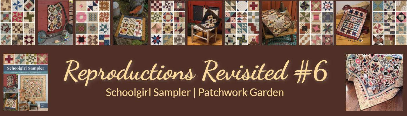 Reproductions Revisited #6 Schoolgirl Sampler Patchwork Garden