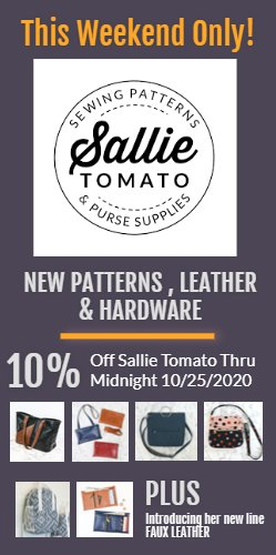 This weekend only 10% off Sallie Tomato Patterns, Hardware and her new leather collection