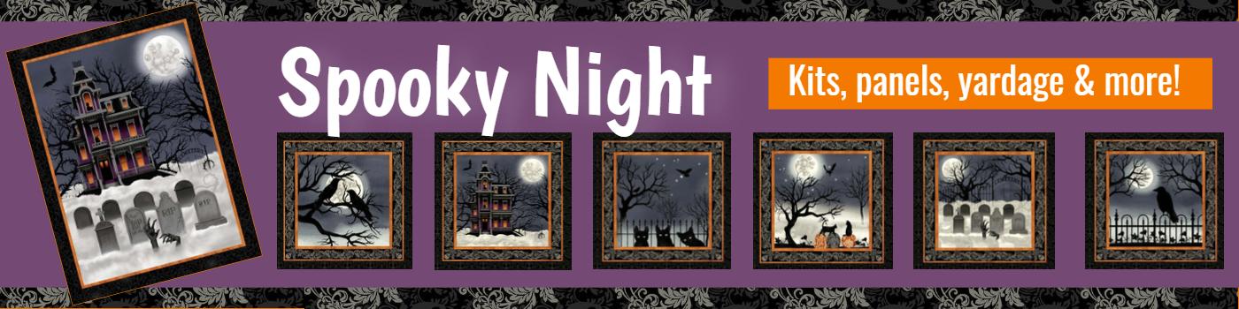 Spooky Nights Kits, panels, yardage and more