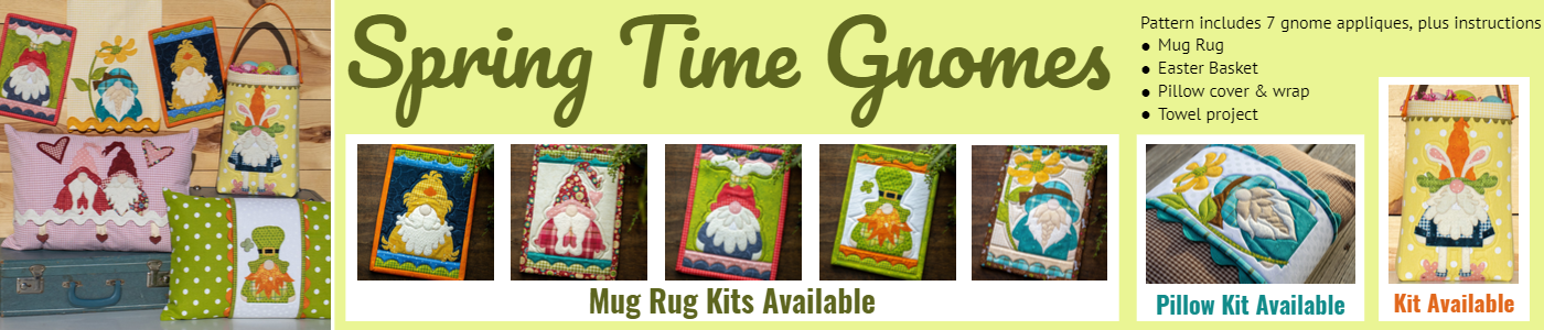 spring time gnomes pattern includes 7 gnome appliques plus insturctions fro mug rug, Easter basket, pillowcover & wrap, towel project. Mug rug kits available. Pillow Kit available. Easter basket kit available.