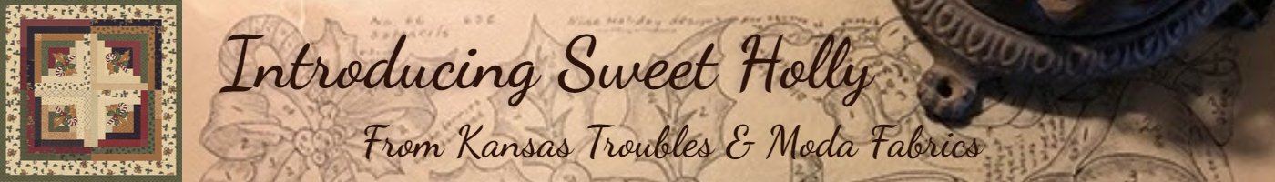 Introducing Sweet Holly from Kansas Troubles and Moda Fabrics