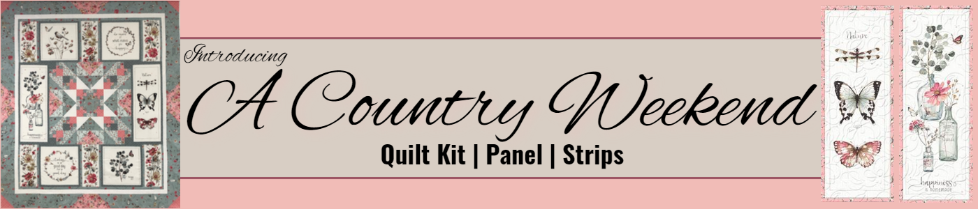 Introducing A Country Weekend Quilt Kit, Panel, Strips