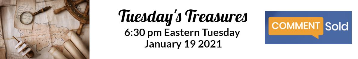 Tuesdays Treasure Jan.  6:30 pm Eastern