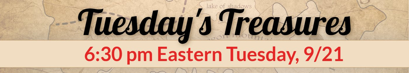 Tuesday's Treasures Tuesday Sept 21 at 6:30 pm Eastern