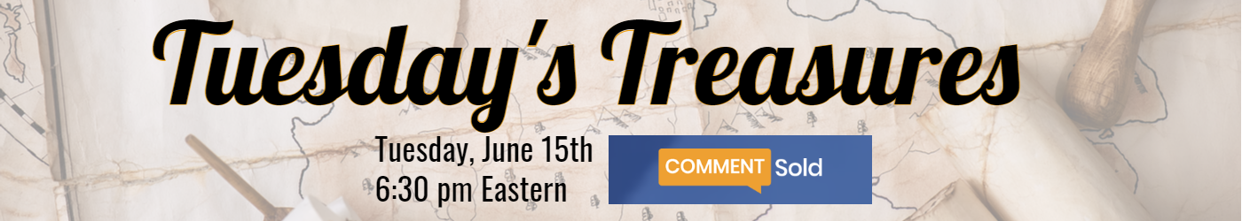Tuesday's Treasures Tuesday June 15 6:30 pm CommentSold