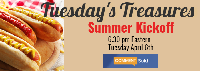 Tuesday's Treasures Summer Kickoff 6:30 pm Eastern Tuesday April 6th