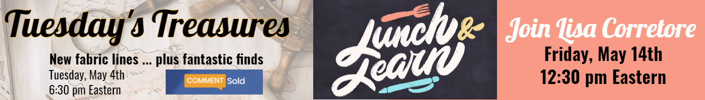 Tuesday's Treasures 6:30 pm Eastern 5.4 and Lunch and Learn Friday 5.7