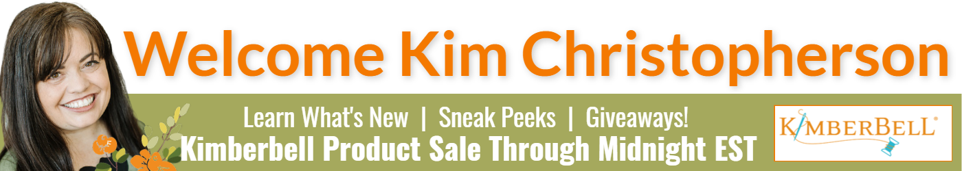Welcome Kim Christopherson Sneak Peeks Giveaways Learn What's New Kimberbell Product Sale
