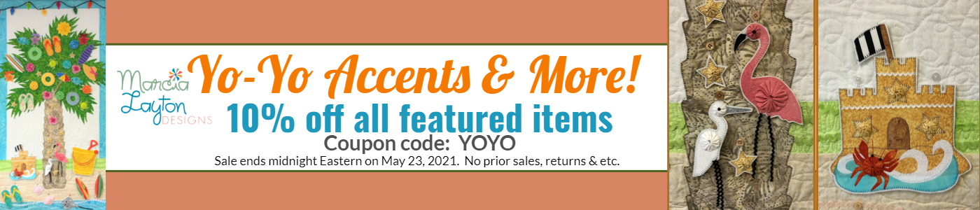 Yo Yo Accents and More Marcia Layton Designs Save 10% through Sunday May 23 at midnight eastern. No returns, prior sales.