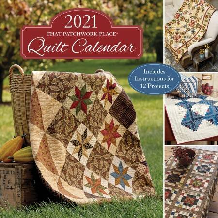 That Patchwork Place Quilt Calendar 2021 - In Stock!