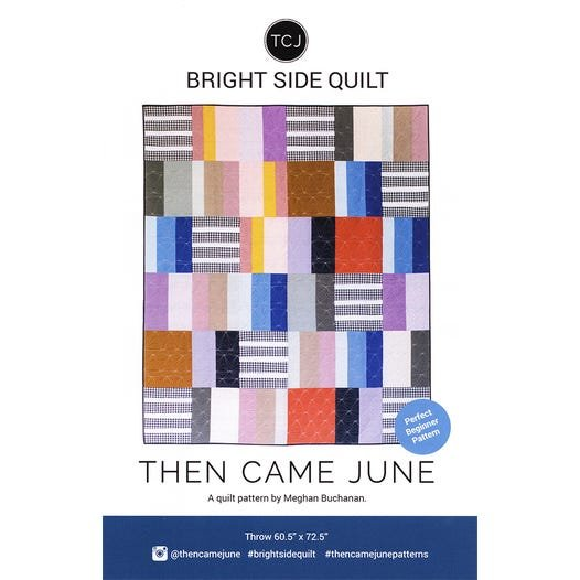 Bright Side Quilt Pattern by Meghan Buchanan of Then Came Jun