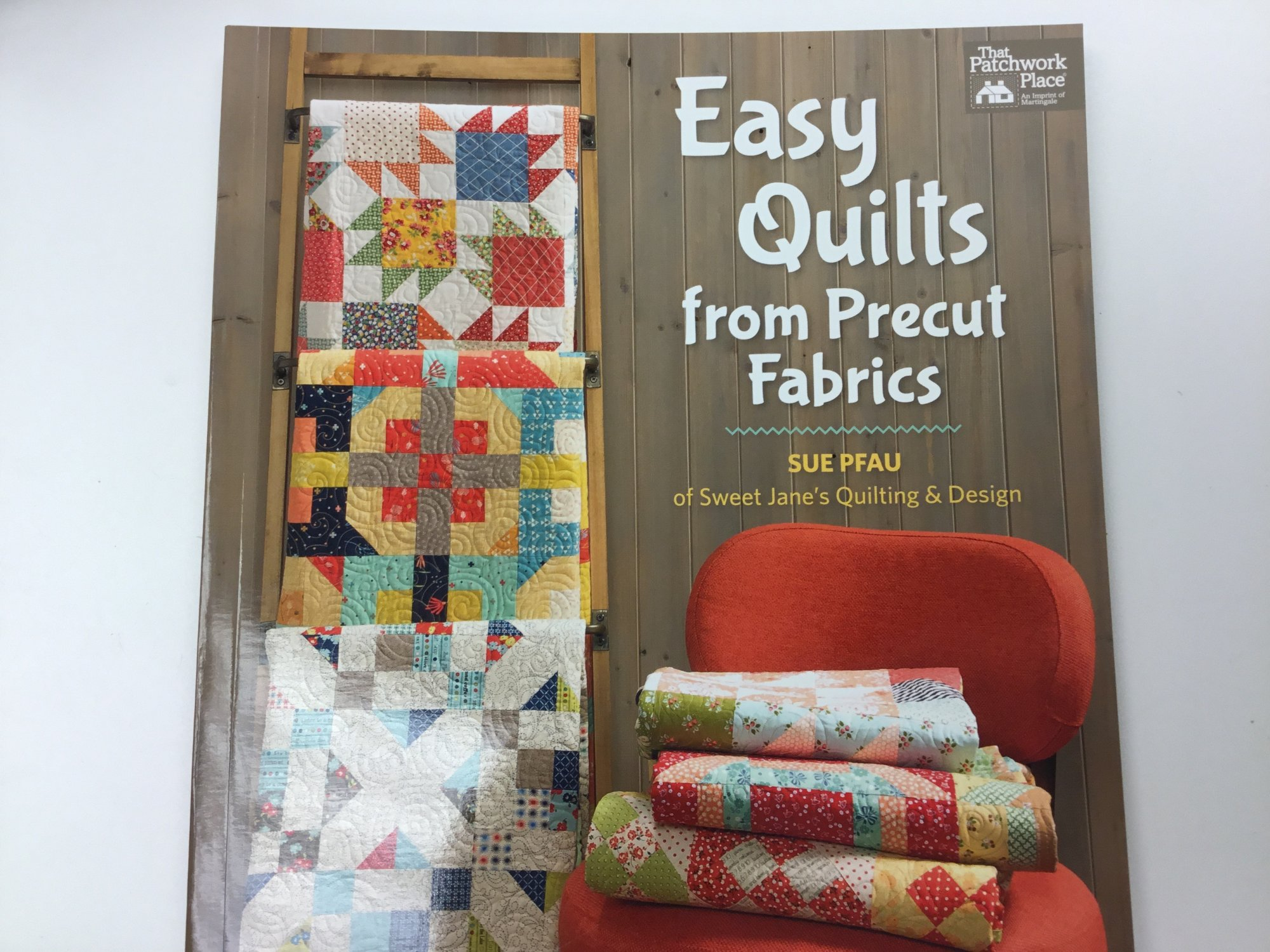 EASY QUILTS FROM PRECUT FABRICS BOOK by Sue Pfau