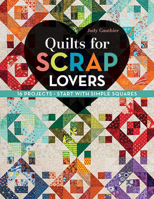 Quilts for Scrap Lovers - Judy Gauthier