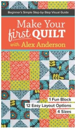 Make Your First Quilt with Alex Anderson 11187