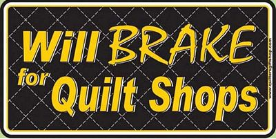 Will Brake for Quilt Shops License Plate